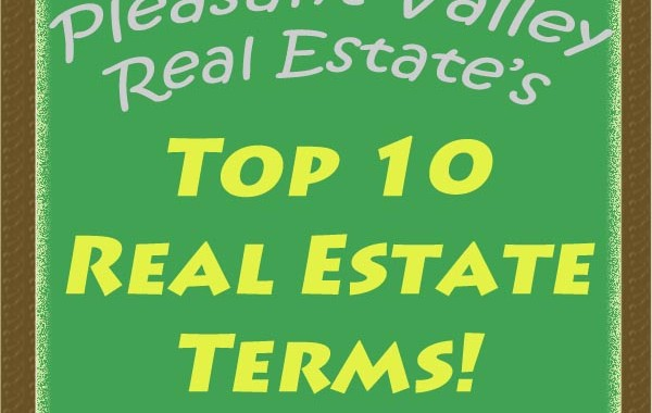 Pleasant Valley Real Estate Top 10 Real Estate Terms
